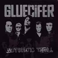 GLUECIFER - Automatic Thrill
