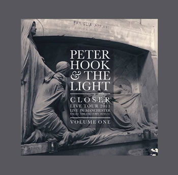PETER HOOK & THE LIGHT - Closer - Live in Manchester Vol. 1