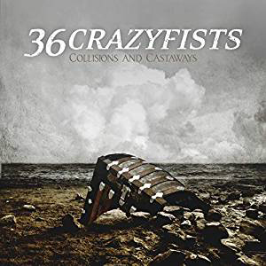 36 CRAZYFISTS - Collisions & Castaways