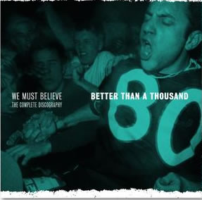 BETTER THAN A THOUSAND - We Must Believe - The Complete Discography