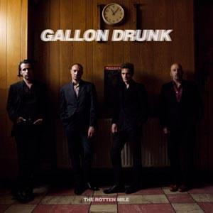 GALLON DRUNK - The Rotten Mile