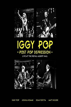 IGGY POP - Post Pop Depression - Live At The Royal Albert Hall