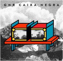 GNR - Caixa Negra