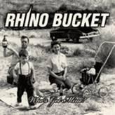 RHINO BUCKET - Who´s Got Mine