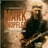 MARK KNOPFLER - Greatest Hits Live