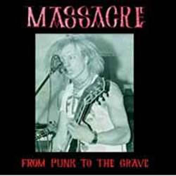 MASSACRE - From Punk To The Grave