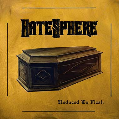 HATESPHERE - Reduced to the flesh