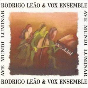 RODRIGO LEÃO - Ave Mundi Luminar + Mysterium