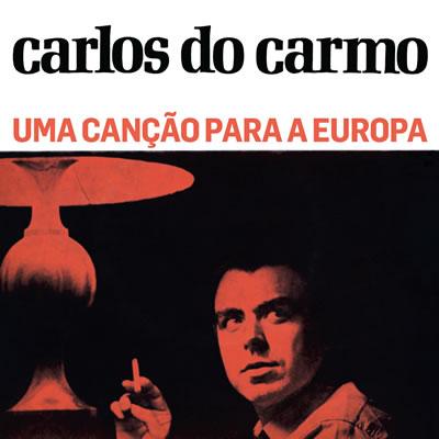CARLOS DO CARMO - Uma Canção Para A Europa