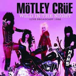 MOTLEY CRUE - Wild in the night