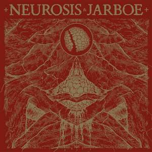 NEUROSIS | JARBOE - Neurosis & Jarboe