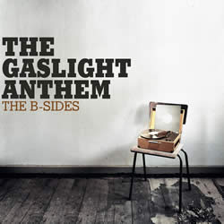 GASLIGHT ANTHEM - The B-Sides