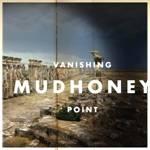 MUDHONEY - Vasnishing Point