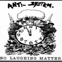 ANTI SYSTEM - No Laughing Matter