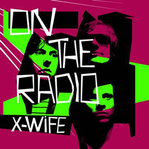 X-WIFE - On The Radio