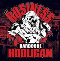 BUSINESS (The) - Hardcore Hooligan