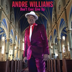 ANDRE WILLIAMS - Don´t ever give up