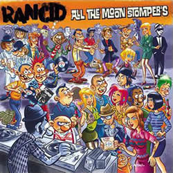 RANCID - All the Moonstompers