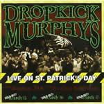 DROPKICK MURPHYS - Live on St. Patrick's Day from Boston, MA