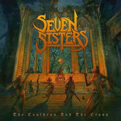 SEVEN SISTERS - The caldroun and the cross