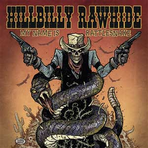 HILLBILLY RAWHIDE - My name is Rattlesnale