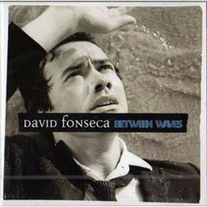 DAVID FONSECA - Between Waves