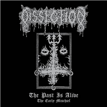 DISSECTION - The Past Is Alive