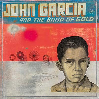 JOHN GARCIA - John Garcia and the Band of Gold