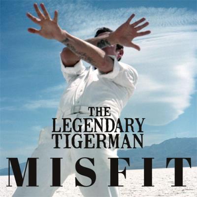 LEGENDARY TIGERMAN (The) - Misfit