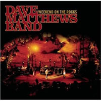 DAVE MATTHEWS BAND - Weekend On The Rocks (Live)