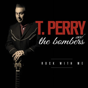 T.PERRY & THE BOMBERS - Rock With Me