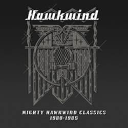 HAWKWIND - Mighty hawkwind classics 1980-1985