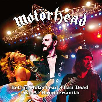 MOTORHEAD - Better Motörhead than dead (Live at Hammersmith)