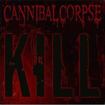 CANNIBAL CORPSE - Kill