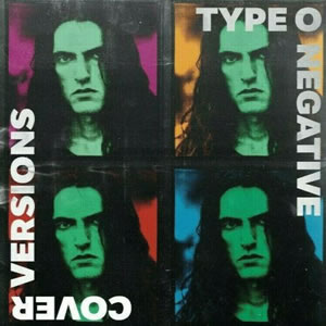 TYPE O NEGATIVE - Cover Versions