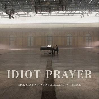 NICK CAVE - Idiot Prayer: Live Alone At Alexandra Palace