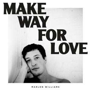 MARLON WILLIAMS - Make Way for Love