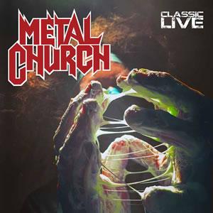 METAL CHURCH - Classic Live
