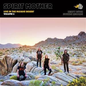 SPIRIT MOTHER - Live in the Mojave Desert Vol. 2
