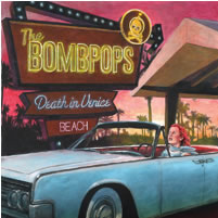 BOMBPOPS (The) - Death in Venice Beach