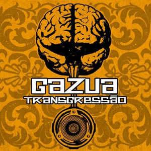 GAZUA - Transgressão