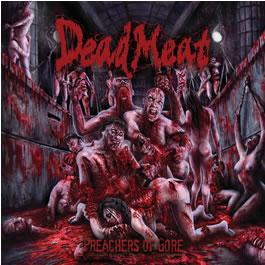 DEAD MEAT - Preachers of Gore