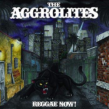 AGGROLITES (The) - Reggae Now!