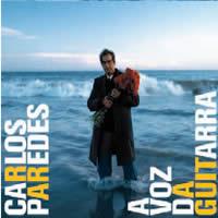 CARLOS PAREDES - A Voz da Guitarra