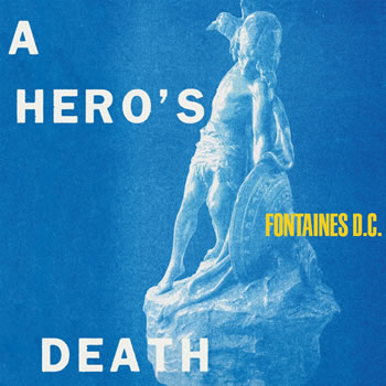 FONTAINES DC - A hereo´s Death