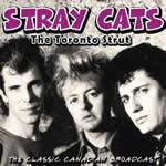 STRAY CATS - Toronto Strut