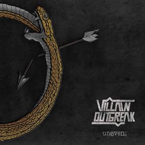 VILLAIN OUTBREAK - Uneven