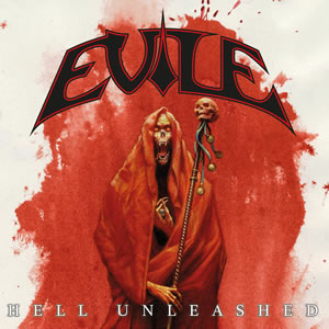 EVILE - Hell Unleashed