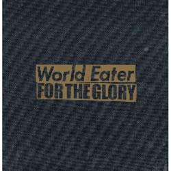 FOR THE GLORY - Split (w/World Eater)