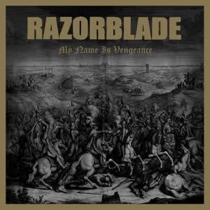 RAZORBLADE - My name is Vengeance